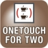 OneTouch for Two
